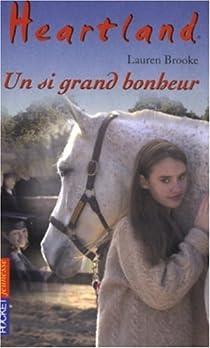 Heartland, Tome 20 : Un si grand bonheur par Brooke
