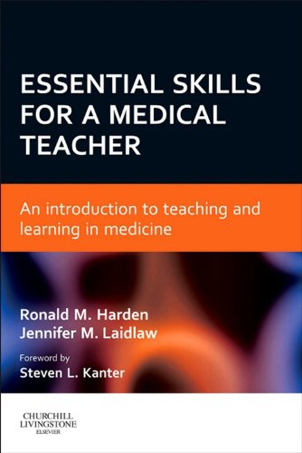 Essential Skills for a Medical Teacher: An Introduction to Teaching and Learning in Medicine Pdf