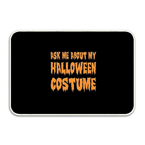 Custom Decorative Doormats Ask Me About My Halloween Costume Non-Slip Mat 16x24 inch Doormat Non-Slip Rug Kitchen Dining Living Hallway Bathroom Pet Entry -