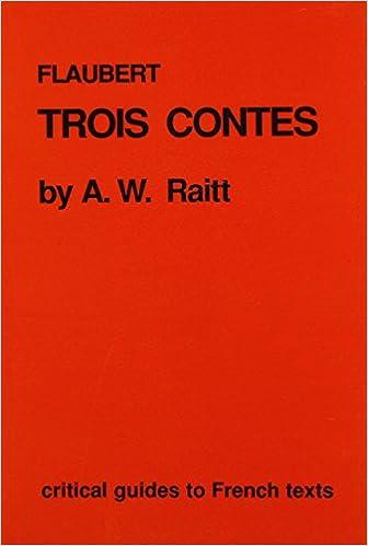 Téléchargez Google Books pour allumerFlaubert: Trois contes (Critical Guides to French Texts) (French Edition) MOBI