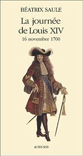 La journée de Louis XIV : 16 novembre 1700, Saule, Béatrice
