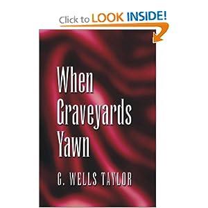 When Graveyards Yawn G. Wells Taylor