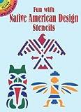 Fun with Native American Design Stencils, Marty Noble, 0486420930