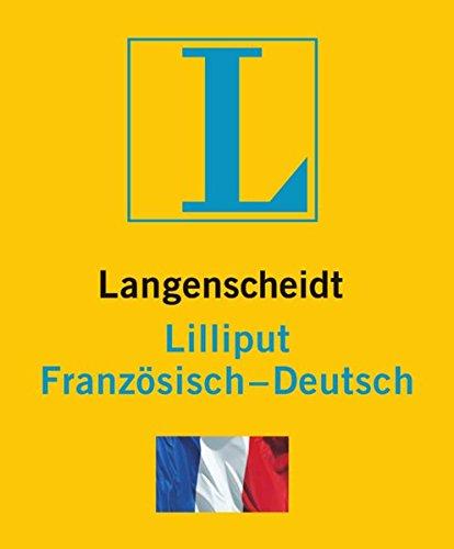 Langenscheidt Lilliput Französisch: Französisch-Deutsch (Langenscheidt Lilliput-Wörterbücher)
