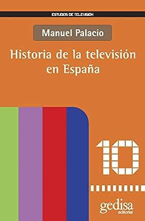Historia de la televisión en España (Estudios de Television) eBook: Palacio, Manuel: Amazon.es: Tienda Kindle