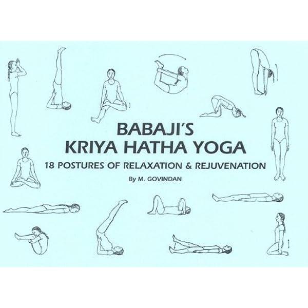 Babaji S Kriya Hatha Yoga 18 Postures Of Relaxation Rejuvenation Marshall Govindan 9781895383034 Amazon Com Books