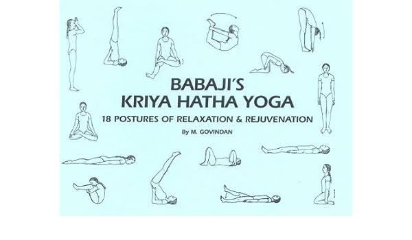 Babajis Kriya Hatha Yoga: 18 Postures of Relaxation ...