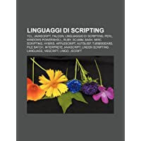 Linguaggi Di Scripting: TCL, JavaScript, Falcon, Linguaggio Di Scripting, Perl, Windows Powershell, Ruby, Scumm, Bash, Mirc Scripting, Hybris