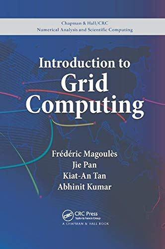 Introduction To Grid Computing  Chapman And Hall Crc Numerical Analysis And Scientific Computing