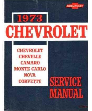- 1973 CAMARO CORVETTE NOVA IMPALA Shop Service Manual