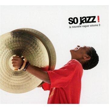 So Jazz: La Nouvelle Vogue 2 / Various