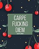 Carpe Fucking Diem 2020 Planner: Funny Cuss Word