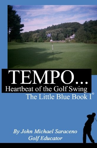 TEMPO.Heartbeat of the Golf Swing: The Little Blue Book I pdf epub