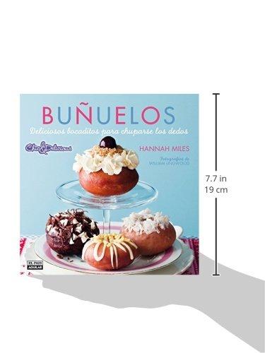 Buñuelos. Deliciosos bocaditos para chuparse los dedos (Chic & Delicious) (Spanish Edition): Hannah Miles: 9788403513006: Amazon.com: Books