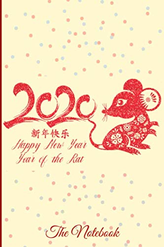 Happy: Year Of The Rat 2020 Happy Chinese New Year Notebook Journal