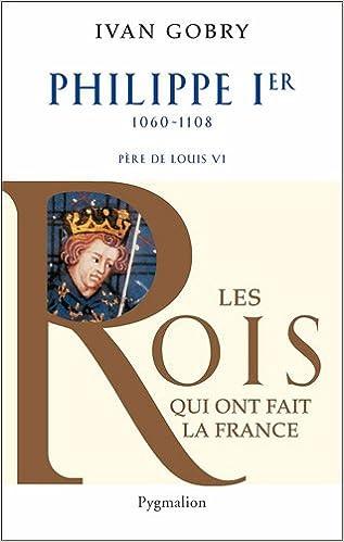 Livre gratuits Philippe Ier : Père de Louis VI le Gros pdf ebook