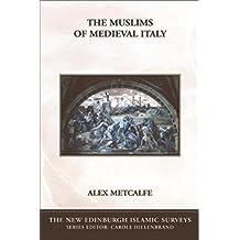 Muslims of Medieval Italy (The New Edinburgh Islamic Surveys)