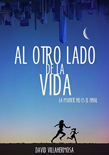 Al otro lado de la vida: La muerte no es el final par David Villahermosa