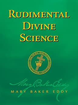 Rudimental Divine Science (Authorized Edition) by [Eddy, Mary Baker]