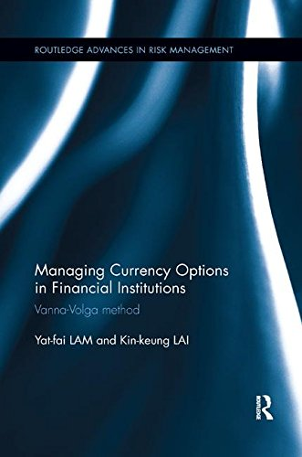 Managing Currency Options in Financial Institutions: Vanna-Volga method