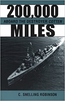 200, 000 Miles Aboard the Destroyer Cotten [2000] (Author) C. Snelling Robinson