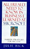 All I Really Need to Know I Learned at Microsoft, Julie Bick, 0684821249