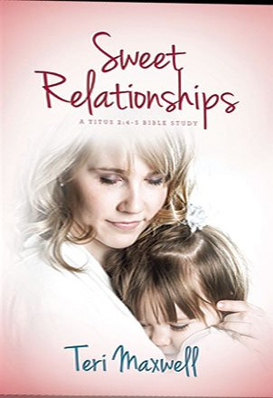 Sweet Relationships - A Titus 2:4-5 Bible Study