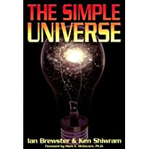 The Simple Universe: Apogee Books Space Series 41