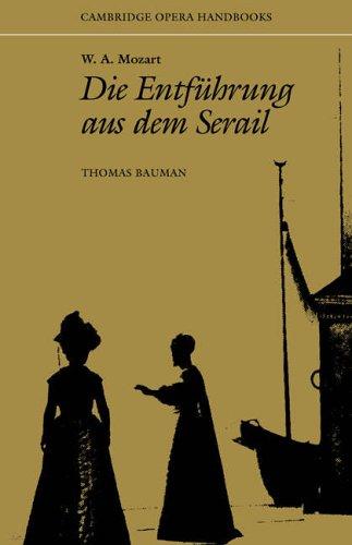 W. A. Mozart: Die Entführung aus dem Serail (Cambridge Opera Handbooks) by Brand: Cambridge University Press
