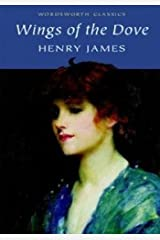 The Wings of the Dove (Wordsworth Classics) Paperback