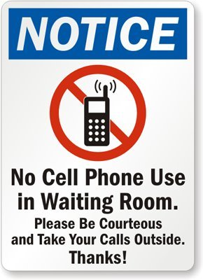 notice no cell phone use in waiting room please be courteous and