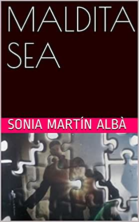 MALDITA SEA eBook: ALBÀ, SONIA MARTÍN: Amazon.es: Tienda Kindle