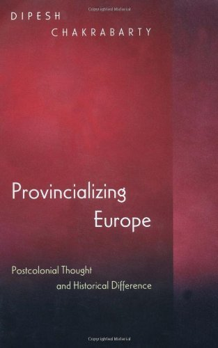Provincializing Europe: Postcolonial Thought and Historical Difference by Dipesh Chakrabarty (2000-09-15)