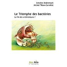 Le triomphe des bactéries: La fin des antibiotiques ? - Essais - documents (L'Inconnu) (French Edition)