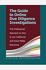The Professional Approach on How to Use Traditional and Social The Guide to Online Due Diligence Investigations (Paperback) - Common Paperback