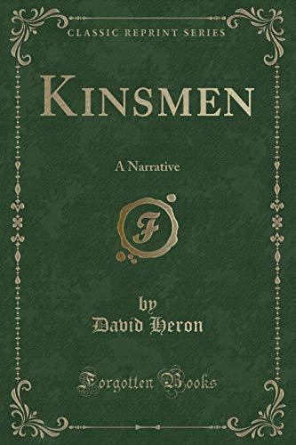 Kinsmen: A Narrative (Classic Reprint)