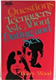 Questions Teenagers Ask about Dating and Sex, Barry Wood, 0800750586
