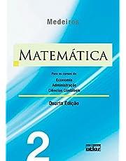 Matemática: Para Os Cursos De Economia, Administração E Ciências Contábeis - Volume 2