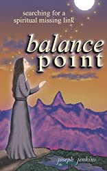 Balance Point - Searching for a Spiritual Missing Link