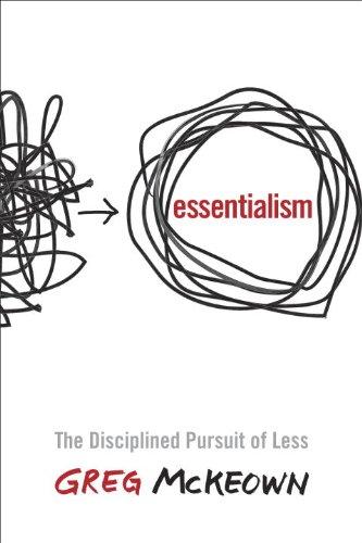 Essentialism: The Disciplined Pursuit of Less Hardcover – April 15, 2014