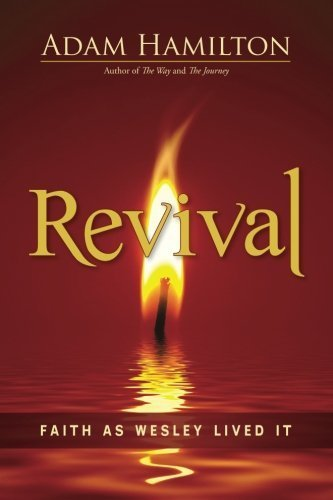 Revival: Faith as Wesley Lived It by Adam Hamilton (2014-09-02)