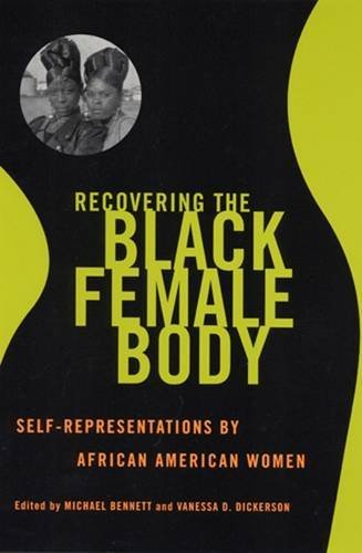 Books : Recovering the Black Female Body: Self-Representation by African American Women
