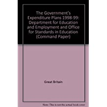 The Government's Expenditure Plans 1998-99: Department for Education and Employment and Office for Standards in...