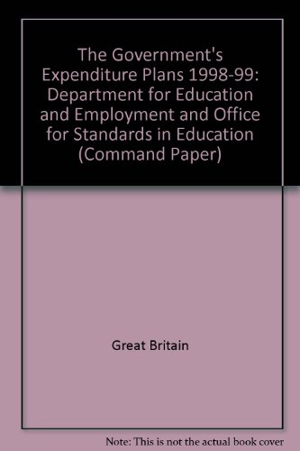 The The Government's Expenditure Plans 1998-99: Department for Education and Employment and Office for Standards in Education (Command Paper)