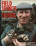 img - for Field Sports (A Channel Four book) by Jack Charlton (1984-02-01) book / textbook / text book