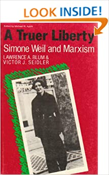 Book Truer Liberty: Simone Weil and Marxism (Critical Social Thought Series)