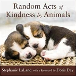 Stephanie Laland: Random Acts of Kindness by Animals (Paperback); 2008 Edition