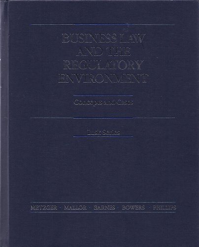 Business law and the regulatory environment: Concepts and cases (Lusk series)
