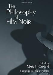 The Philosophy of Film Noir (The Philosophy of Popular Culture)