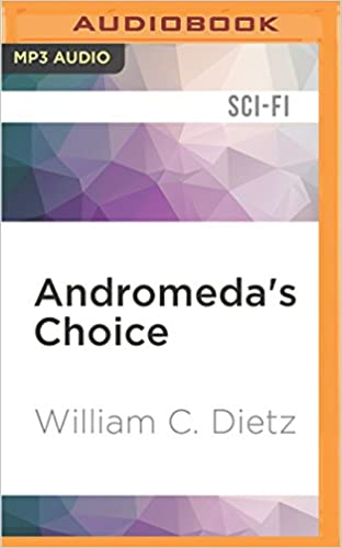 Kostenlose Hörbücher in französischer Sprache Andromeda's Choice: A Novel of the Legion of the Damned (Andromeda Trilogy) by William C. Dietz 1522632751 in German PDF PDB CHM